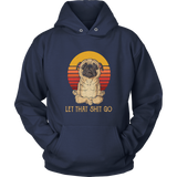 Pug Doing Yoga Let That Shit Go Retro Shirt