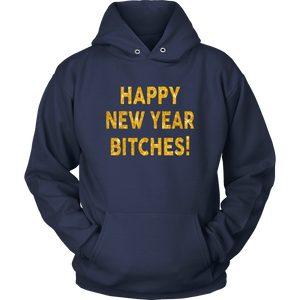 New Years Eve T Shirt Happy New Year Bitches 2019