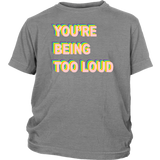 YOU'RE BEING TOO LOUD SHIRT Taylor Swift