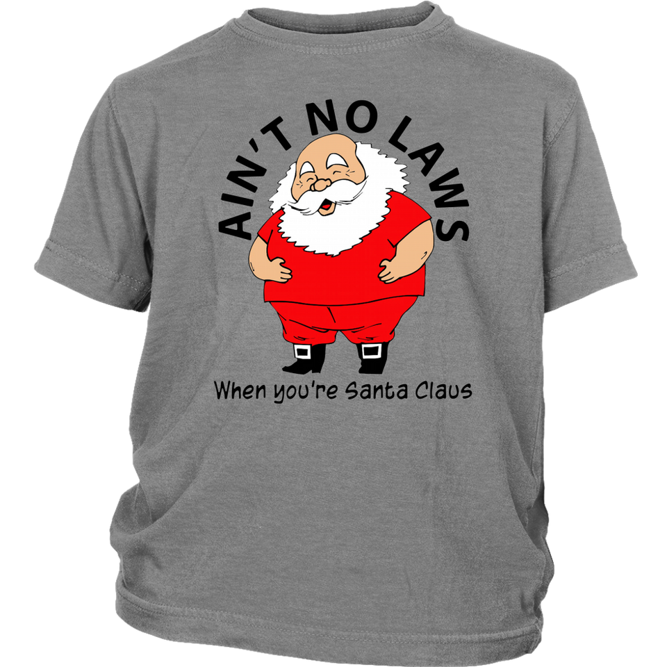 Aint No Laws When Youre Santa Claus Shirt