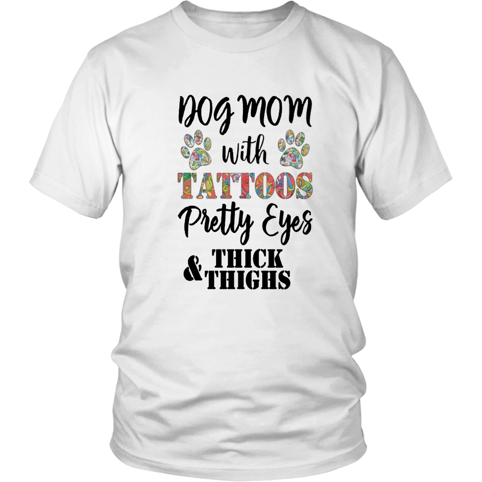 DOG MOM WITH TATTOOS - PRETTY EYES - THICK & THIGHS SHIRT
