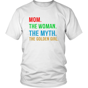 MOM - THE WOMAN - THE MYTH - THE GOLDEN GIRL SHIRT HAPPY MOTHER'S DAY