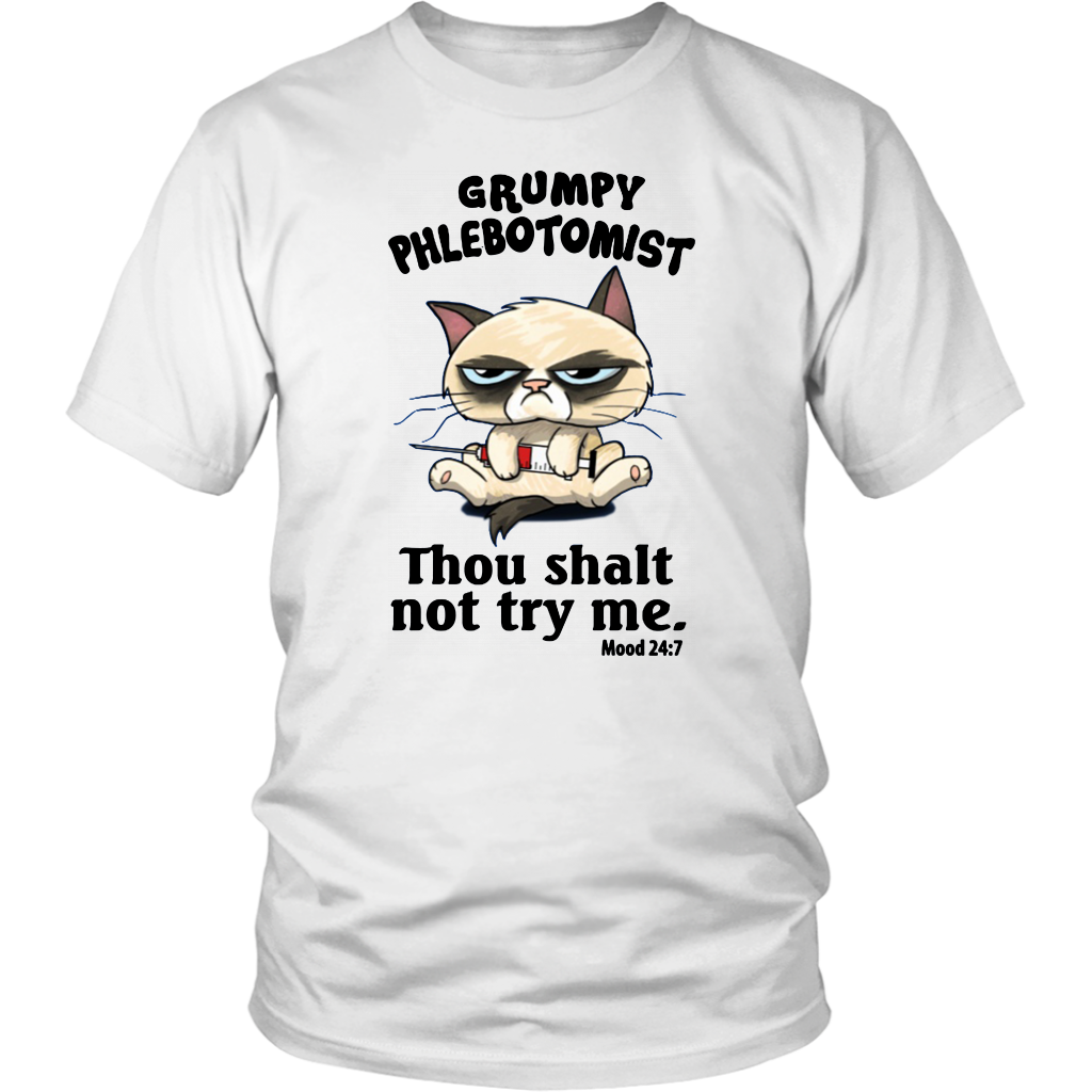 Grumpy Phlebotomist Thou Shalt Not Try Me Shirt