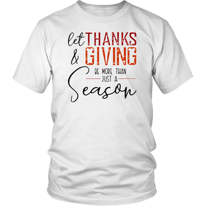 Let Thanks & giving Be More Than Just Season T-Shirt