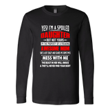 Yes I'm A Spoiled Daughter But Not Your - I'm The Property Of A Freaking Awsome Mom - She's A Bit Crazy Scares Me Sometimes - Mess With Me - The Beast In Her Awake And They'll Never Find Your Body Shirt