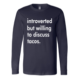 Introverted but willing to discuss tacos Shirt