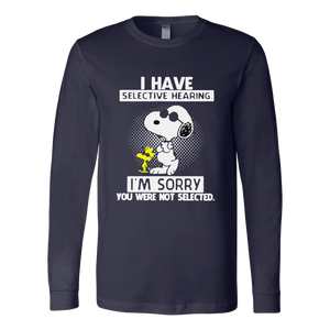 Snoopy - Woodstock Selective Hearing I'm Sorry Not Selected Shirt