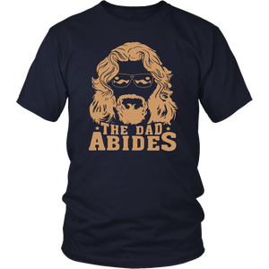 The dad abides t-shirt