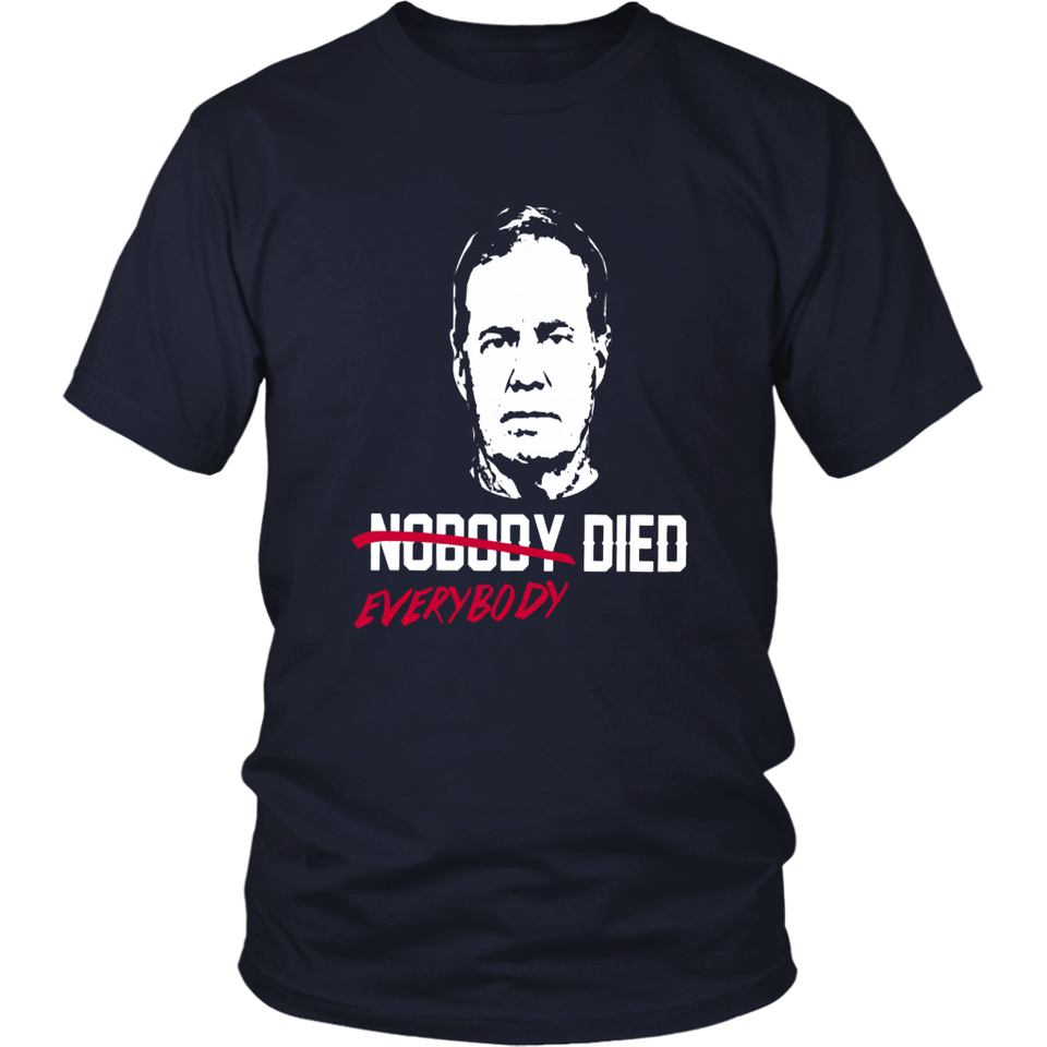 EVERYBODY DIED SHIRT - Bill Belichick - New England Patriots SUPER BOWL LIII CHAMPIONS SHIRT