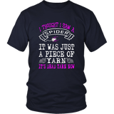 Funny I Thought I Saw A Spider Just A Piece Of Yarn T-shirt