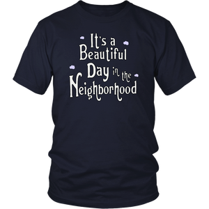 It's A Beautiful Day In The Neighborhood Shirt