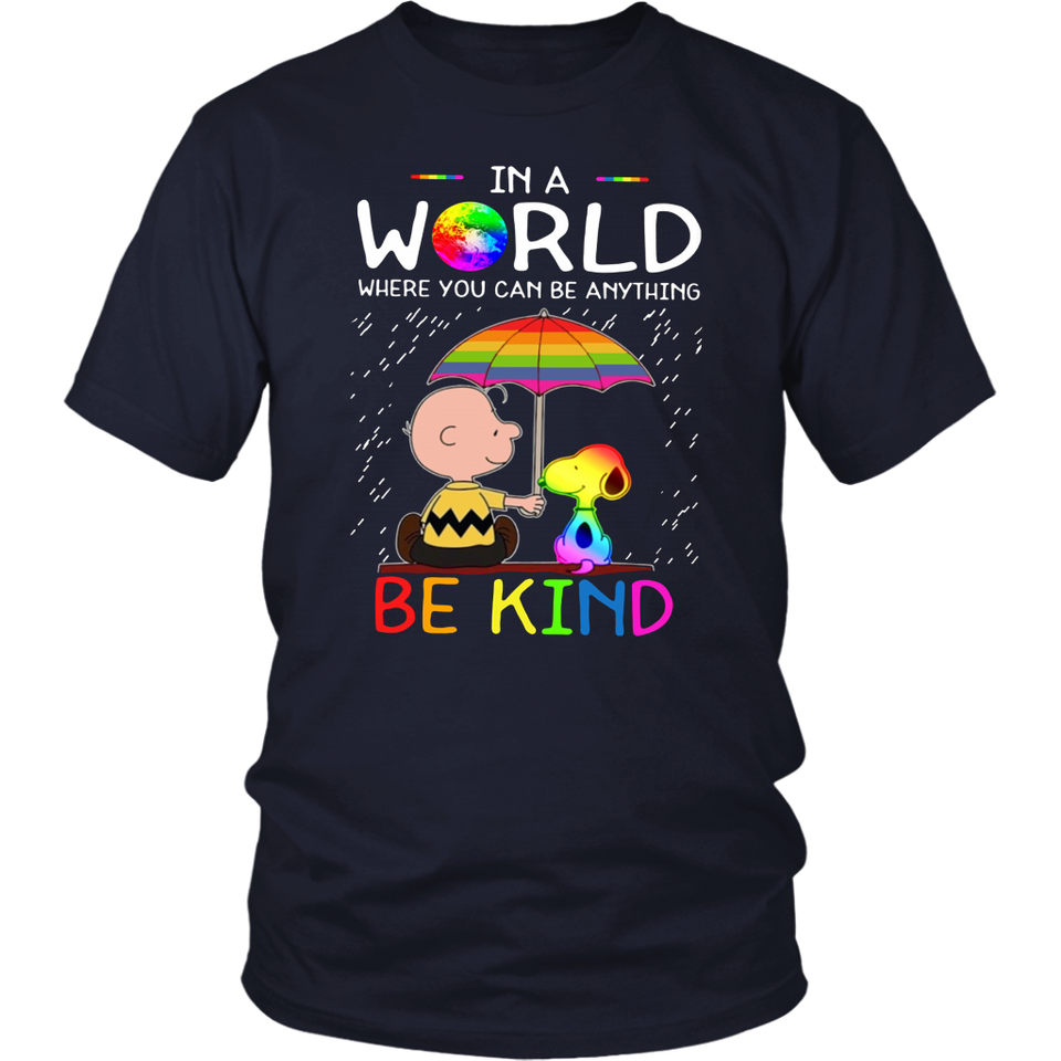 Charlie Brown- Snoopy In A World Where You Can Be Anything- Be Kind lgbt Shirt SUPPORT LGBT