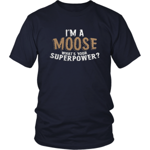 I'm A Moose What's Your Superpower Black Adult T-Shirt