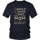 BEING A SINGLE MOM Ladies T-Shirt