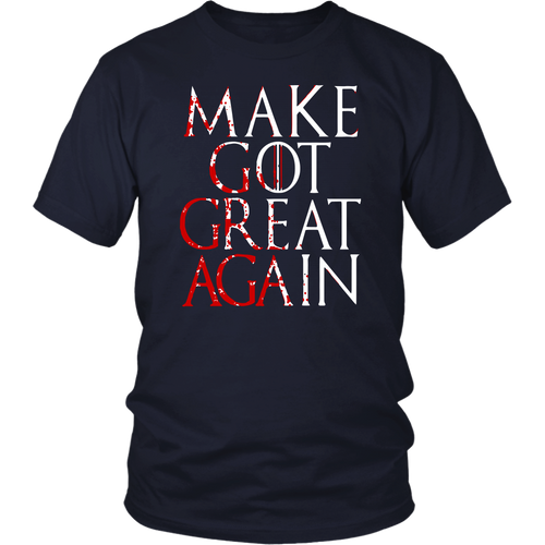 Make GOT Great again Shirt Game Of Thrones