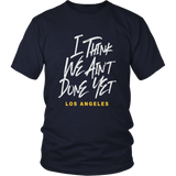 I THINK WE AIN'T DONE YET SHIRT Marcus Peters - Los Angeles Rams