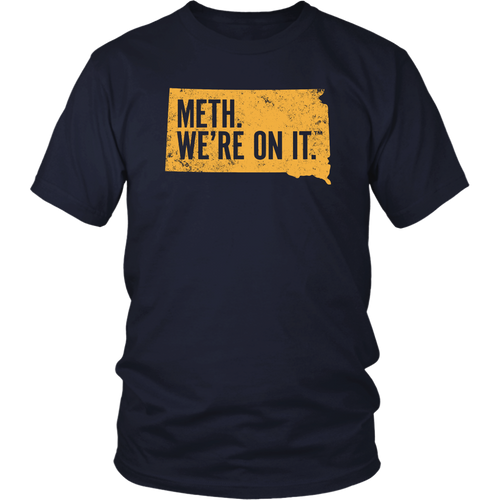 Meth We're On It T-Shirt South Dakota