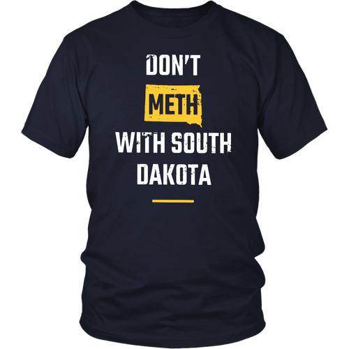 Don't Meth With South Dakota T-Shirt