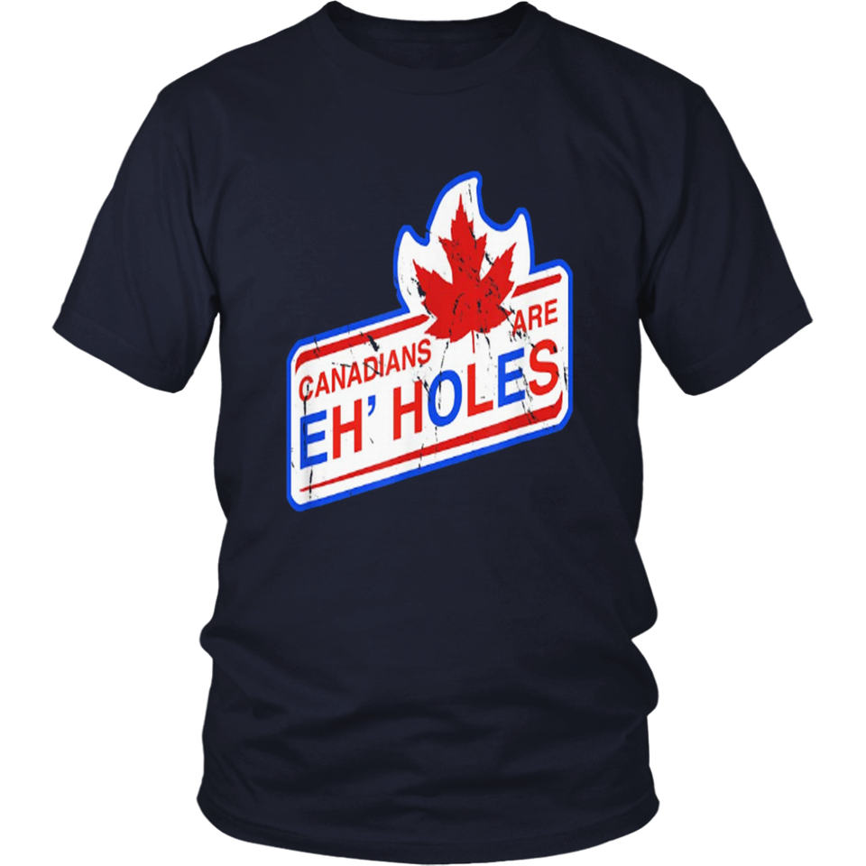 Canada Eh Canadians Are Eh-Holes T-Shirt Funny Hockey Fans