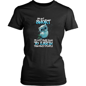I'm Not Short I'm Just More Down To Earth Than Most People T-Shirt Funny Owl Shirt
