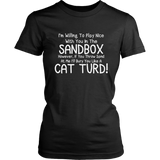 Play Nice Cat Turd Novelty Graphic Sarcastic Funny T Shirt
