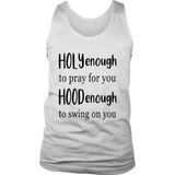 HOLY Enough To Pray For You - HOOD Enough To Swing On You Shirt