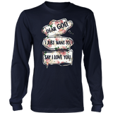 FLORAL DEAR GOD I JUST WANT TO SAY I LOVE YOU T-SHIRT