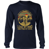 Into The Forest I Go To Lose My Mind & Find My Soul Shirt