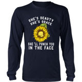 SHE'S BEAUTY - SHE'S GRACE - SHE'LL PUNCH YOU IN THE FACE SHIRT SUNFLOWER
