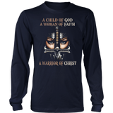 A child of God a woman of faith a warrior of Christ Shirt