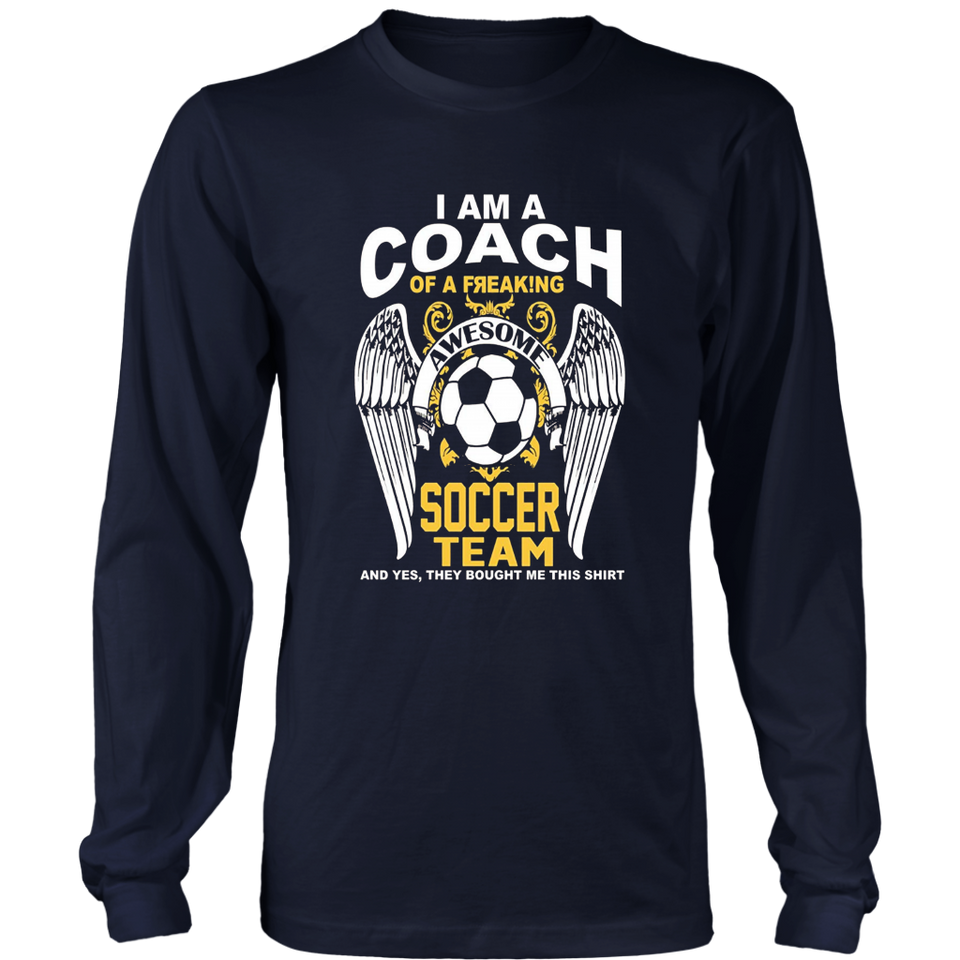 I Am Coach of a Freakin awesome Soccer Team T-Shirt