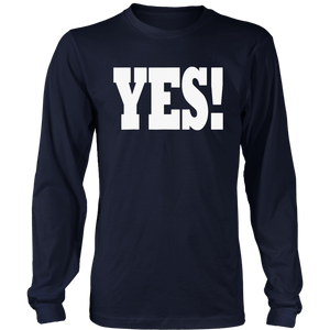 The word YES !  A shirt that says YES - Distressed Edition
