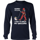 Deadpool sorry I'm late I had to walk my unicorn shirt