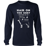 Siberian Husky Shirt - Hair On This Shirt