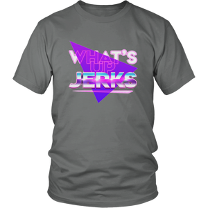What's Up JERKS T-Shirt