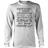 Warning I May spontaneously burst into Disney songs at any moment shirt