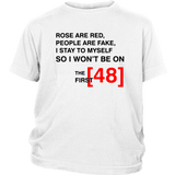 Rose are red people are fake I won't be on the first 48 shirt