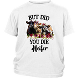 But did you die heifer flower cows T-shirt