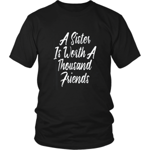 A Sister Is Worth A Thousand Friends Sibling T-Shirt