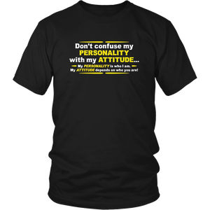 Don't Confuse My Personality with My Attitude Sarcastic Novelty Funny T Shirt