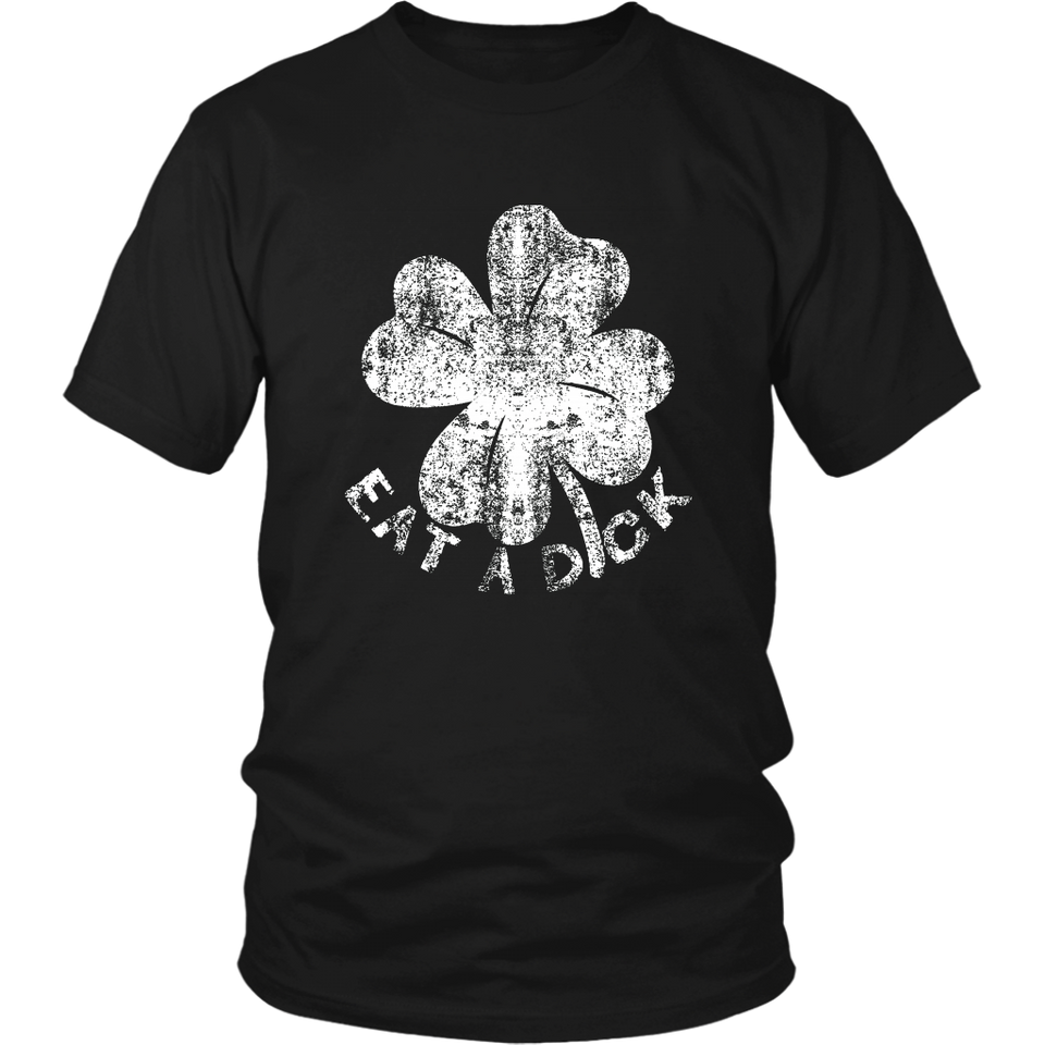 Eat A Shamrock Dick St Patricks Day Gift T Shirt