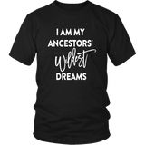 I AM MY ANCESTORS' WILDEST DREAMS 2 SHIRT