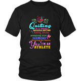 Quilting is a Sport I'm an Athlete T-shirt
