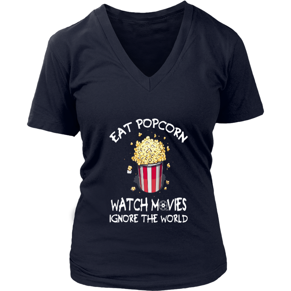 Eat Popcorn Watch Movies Ignore the World t-shirt - Movies