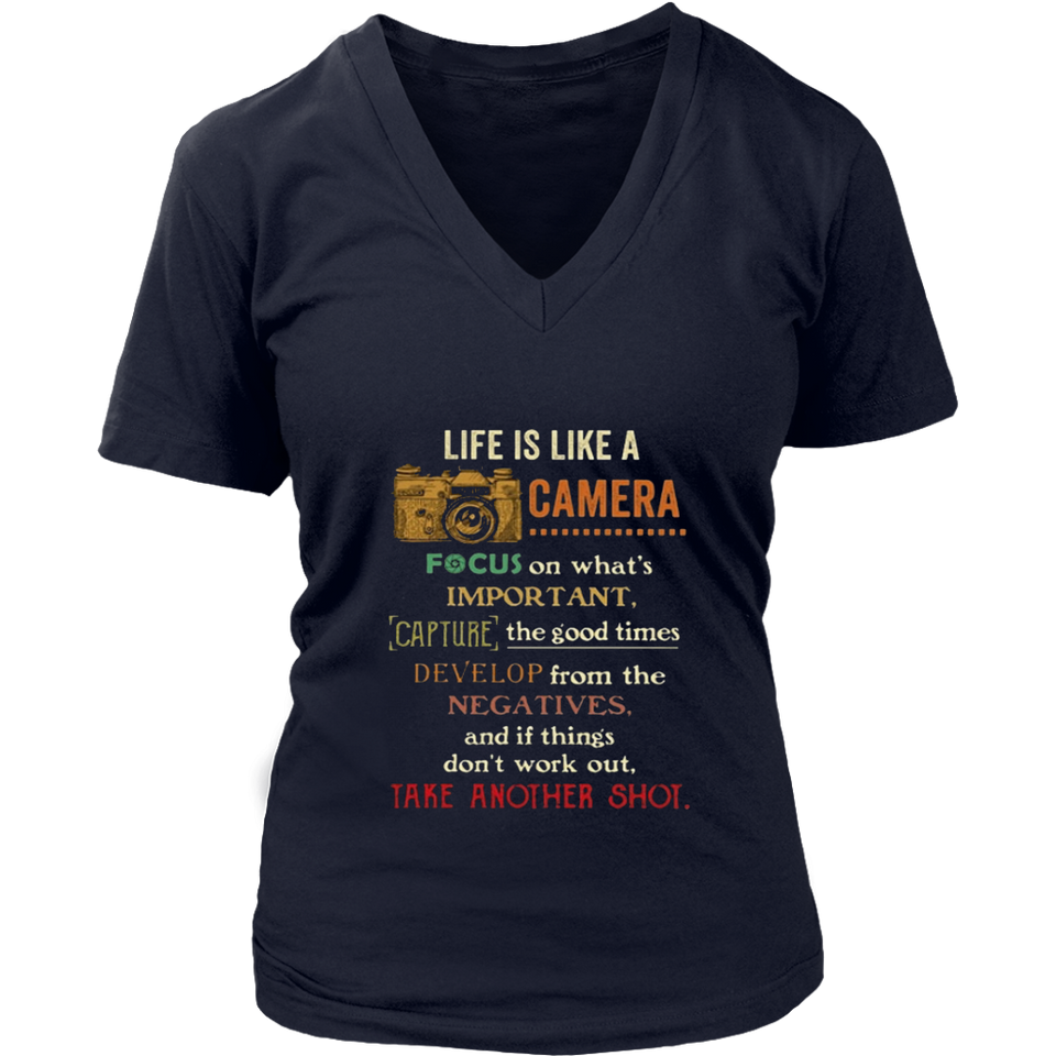 Life iS Like A Camera Focus On What's Ipmportant Tshirt