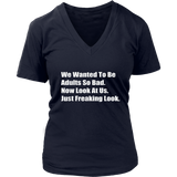 We Wanted To Be Adults So Bad Shirt - Funny Adulting Shirt