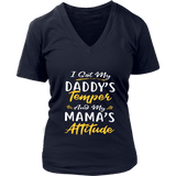 I GOT MY DADDY'S TEMPER AND MY MAMA'S ATTITUDE SHIRT