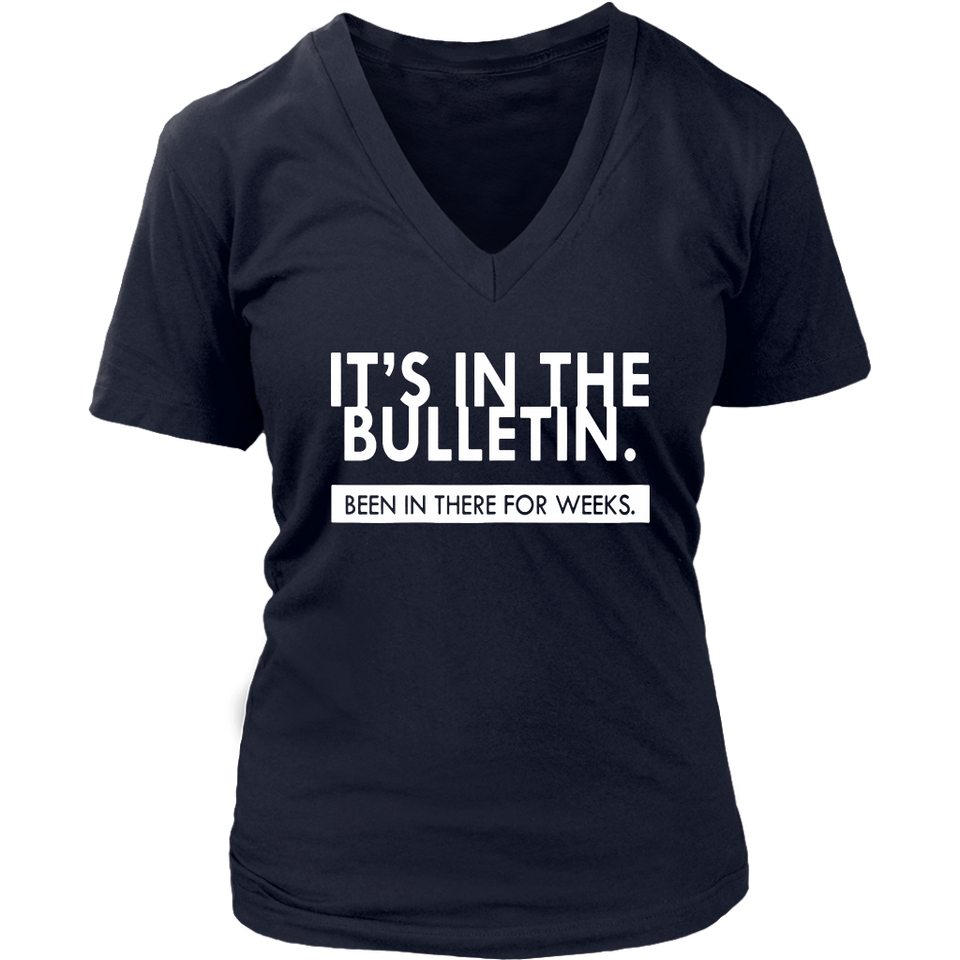 It's In The Bulletin Been In There For Weeks T-Shirt