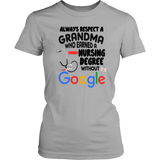 Always respect a grandma who earned a nursing degree without Google shirt