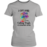 I Cut Hair Because Cutting People Is Frowned Upon Shirt